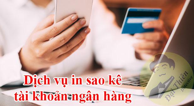 Dịch vụ sao kê tài khoản ngân hàng uy tín, bảo mật