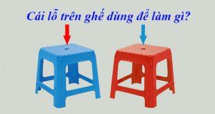 Cái lỗ trên ghế nhựa dùng để làm gì? Có tác dụng gì?