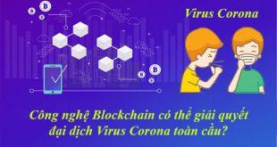 Công nghệ Blockchain có thể giải quyết vấn đề Virus Corona