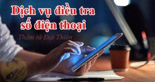 Dịch vụ điều tra thông tin chủ nhân số điện thoại đăng ký chính chủ