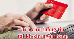 Tra cứu tìm tên chủ tài khoản ngân hàng Vietcombank, Sacombank, BIDV