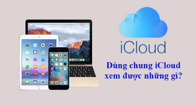 2 iPhone dùng chung iCloud xem được những gì?