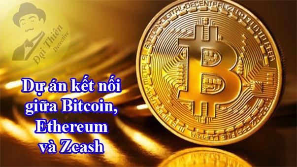 Dự án kết nối Bitcoin, Ethereum và Zcash