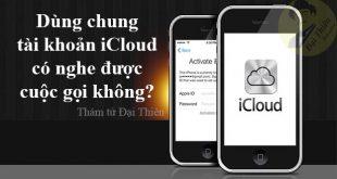 2 iPhone dùng chung iCloud có nghe được cuộc gọi không?