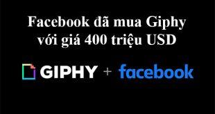 Facebook đã mua Giphy (công cụ tạo ảnh GIF và nhãn dán) 400 triệu đô