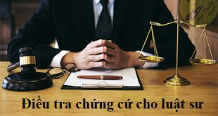 Dịch vụ điều tra thu thập chứng cứ giúp luật sư trong tố tụng dân sự