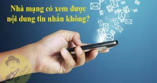 Nhà mạng có xem được nội dung tin nhắn SMS, Zalo, Facebook?